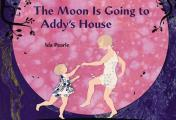 Moon Is Going to Addys House