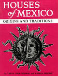 Houses Of Mexico Origins & Traditions