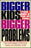 Bigger Kids Bigger Problems