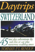 Daytrips Switzerland 45 One Day Advent