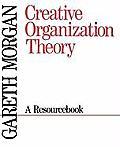 Creative Organization Theory: A Resourcebook