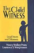 Child Witness Legal Issues & Dilemmas