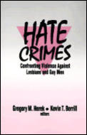 Hate Crimes: Confronting Violence Against Lesbians and Gay Men