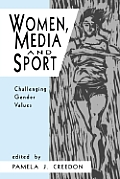 Women, Media and Sport: Challenging Gender Values