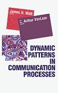 Dynamic Patterns in Communication Processes