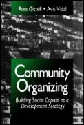 Community Organizing: Building Social Capital as a Development Strategy