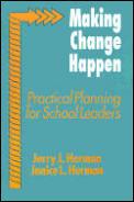Making Change Happen: Practical Planning for School Leaders
