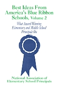 Best Ideas from America's Blue Ribbon Schools: What Award-Winning Elementary and Middle School Principals Do