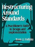Restructuring Around Standards: A Practitioner's Guide to Design and Implementation