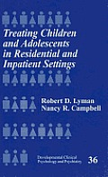 Treating Children and Adolescents in Residential and Inpatient Settings