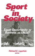 Sport in Society: Equal Opportunity or Business as Usual?