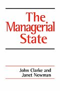 The Managerial State: Power, Politics and Ideology in the Remaking of Social Welfare