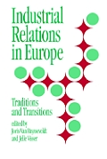 Industrial Relations in Europe: Traditions and Transitions
