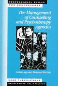 The Management of Counselling and Psychotherapy Agencies