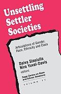 Unsettling Settler Societies Articulations of Gender Race Ethnicity & Class
