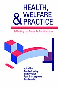 Health, Welfare and Practice: Reflecting on Roles and Relationships