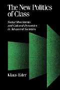 The New Politics of Class: Social Movements and Cultural Dynamics in Advanced Societies