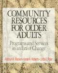 Community Resources for Older Adults : Programs and Services in an Era of Change (98 - Old Edition)