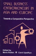 Small Business Entrepreneurs in Asia and Europe: Towards a Comparative Perspective
