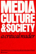 Media, Culture & Society: A Critical Reader