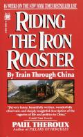 Riding The Iron Rooster By Train Through China