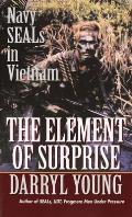 Element of Surprise Navy SEALs in Vietnam