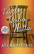 Twelve Tribes of Hattie large print