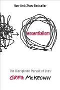 Essentialism the Disciplined Pursuit of Less