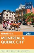 Fodors Montreal & Quebec City 2014
