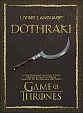 Living Language Dothraki A Conversational Language Course Based on the Hit Original HBO Series Game of Thrones