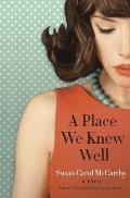 Place We Knew Well A Novel