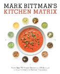 Mark Bittmans Kitchen Matrix Visual Recipes to Make Cooking Easier Than Ever