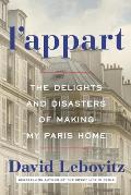 LAppart The Delights & Disasters of Making My Paris Home
