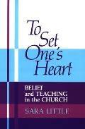 To Set One's Heart: Belief and Teaching in the Church