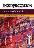 Nahum--Malachi: Interpretation: A Bible Commentary for Teaching and Preaching