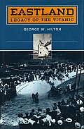 Eastland Legacy Of The Titanic
