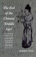 End Of The Chinese Middle Ages Essays In Mid Tang Literary Culture