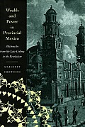 Wealth and Power in Provincial Mexico: Michoac?n from the Late Colony to the Revolution