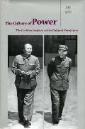 The Culture of Power: The Lin Biao Incident in the Cultural Revolution