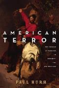 American Terror The Feeling of Thinking in Edwards Poe & Melville