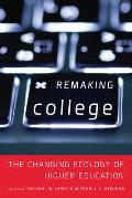 Remaking College The Changing Ecology Of Higher Education