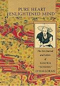 Pure Heart Enlightened Mind The Zen