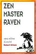 Zen Master Raven Sayings & Doings of a Wise Bird