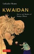 Kwaidan Stories & Studies of Strange Things