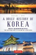 Brief History of Korea Isolation War Despotism & Revival The Fascinating Story of a Resilient But Divided People