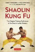 Shaolin Kung Fu The Original Training Techniques of the Shaolin Lohan Masters