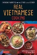 Real Vietnamese Cooking Everyday Favorites from the Street to the Kitchen