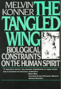 Tangled Wing Biological Constraints on the Human Spirit