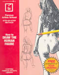 How to Draw the Human Figure Famous Artists School Step By Step Method