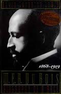 W E B Du Bois Biography Of A Race 1868 1919